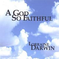 Lorraine Darwin | A God So Faithful