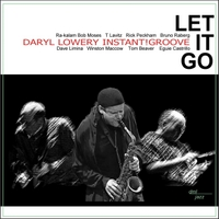 Daryl Lowery Instant!Groove | Let It Go