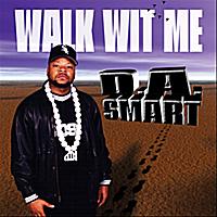 D.A. Smart | Walk Wit Me