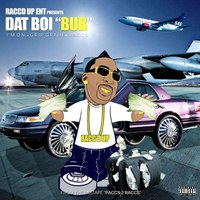 Dat Boi Bub | I'm On