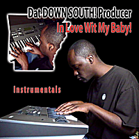 Dat Down South! Producer | In Love Wit My Baby (Instrumentals)