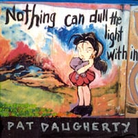 Pat Daugherty | Nothing can dull the light within