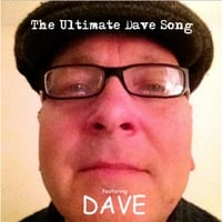 Dave | The Ultimate Dave Song