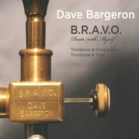 Dave Bargeron | B.R.A.V.O. Duets With Myself