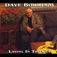 Dave Borrego | Laying in the Cut