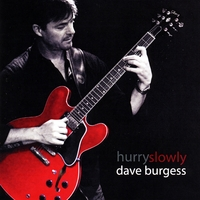 Dave Burgess | Hurry Slowly