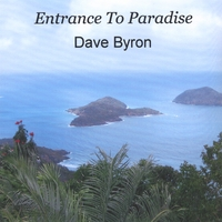Dave Byron | Entrance To Paradise