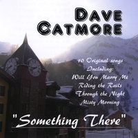 Dave Catmore | Something There