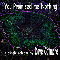 Dave Catmore | You Promised Me Nothing