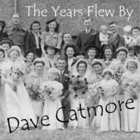 Dave Catmore | The Years Flew By