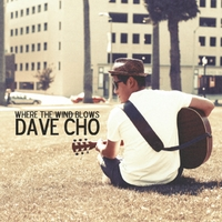 Dave Cho | Where the Wind Blows