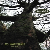 Dave Cofell | No Substitute (For You)