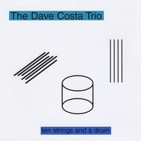 The Dave Costa Trio | Ten Strings and a Drum