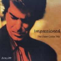 The Dave Costa Trio | Impassioned