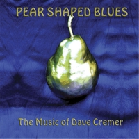 Dave Cremer | Pear-Shaped Blues