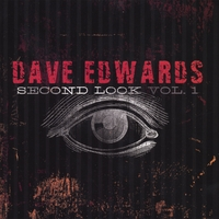 "Dave Edwards | ""Second Look"" Vol. 1"