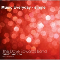 Dave Edwards Band | Music Everyday (Live)