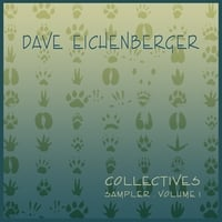 Dave Eichenberger | Collectives Sampler, Volume 1