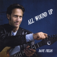 Dave Fields | All Wound Up