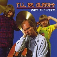 Dave Fletcher | I'll Be Alright