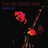 Dave Hoffheimer Band | Nothing Twice