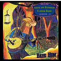 Dave Hum | Celtic and Bluegrass 5 String Banjo, Vol. 2