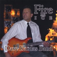 Dave Kardas Band | Fire and Ice