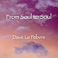 Dave Le Febvre | From Soul to Soul