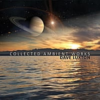 Dave Luxton | Collected Ambient Works