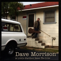 Dave Morrison | A Little Farther Down the Line