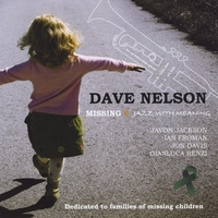 Dave Nelson | Missing: Jazz With Meaning