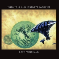 Dave Painchaud | Tales Told and Journeys Imagined