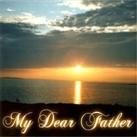 Dave Pasquarello | My Dear Father