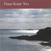 Dave Rowe Trio | Rolling Home