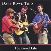 Dave Rowe Trio | The Good Life