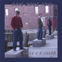 Dave Rowe Trio | Three's a Charm