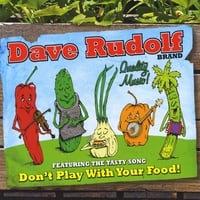 Dave Rudolf | Don't Play With Your Food