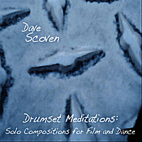 Dave Scoven | Drumset Meditations: Solo Compositions for Film and Dance