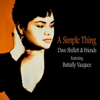 Dave Shiflett and Friends | A Simple Thing (feat. Buttafly Vazquez)