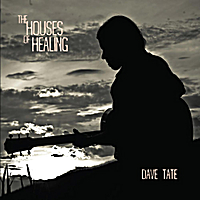 Dave Tate | The Houses of Healing
