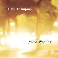 Dave Thompson | found. Wanting.