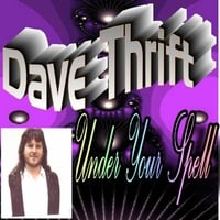 Dave Thrift | Under Your Spell