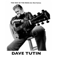 Dave Tutin | The Way of the Road (For Bob Dylan)