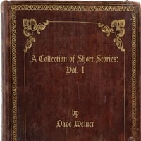 Dave Weiner | A Collection Of Short Stories: Vol. 1