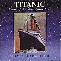 David Archibald | Titanic (Pride of the White Star Line)