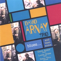 David Arnay | Blues... And Then Some
