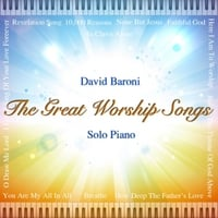 David Baroni | The Great Worship Songs (Solo Piano)