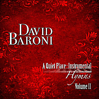 David Baroni | A Quiet Place: Instrumental Hymns Vol. II