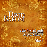 David Baroni | A Quiet Place: Instrumental Songs of Worship Vol. II