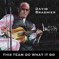 David Brashier | This Team Do What It Do